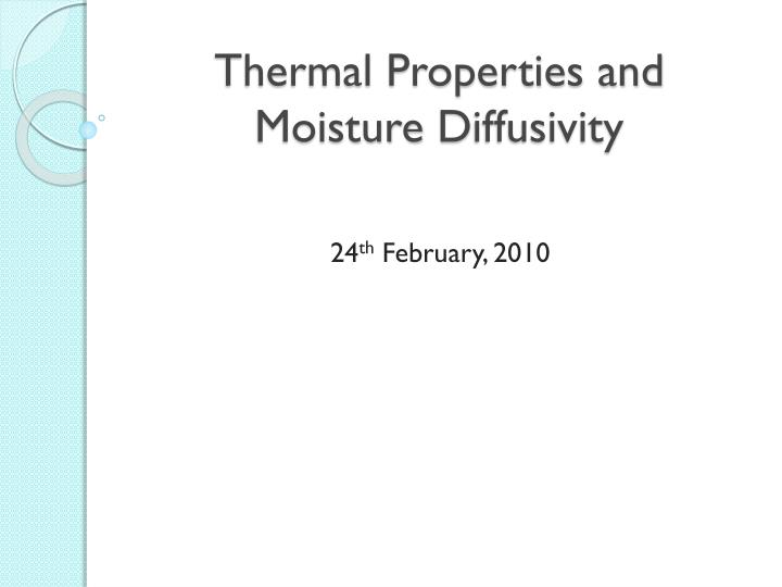 thermal properties and moisture d iffusivity n.