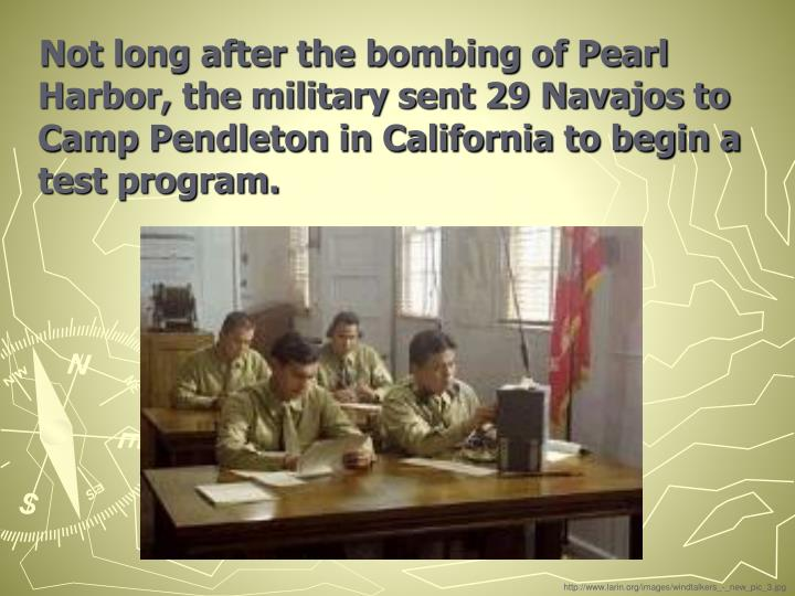 Not long after the bombing of Pearl Harbor, the military sent 29 Navajos to Camp Pendleton in California to begin a test program.
