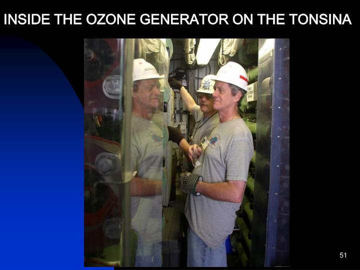 INSIDE THE OZONE GENERATOR ON THE TONSINA
