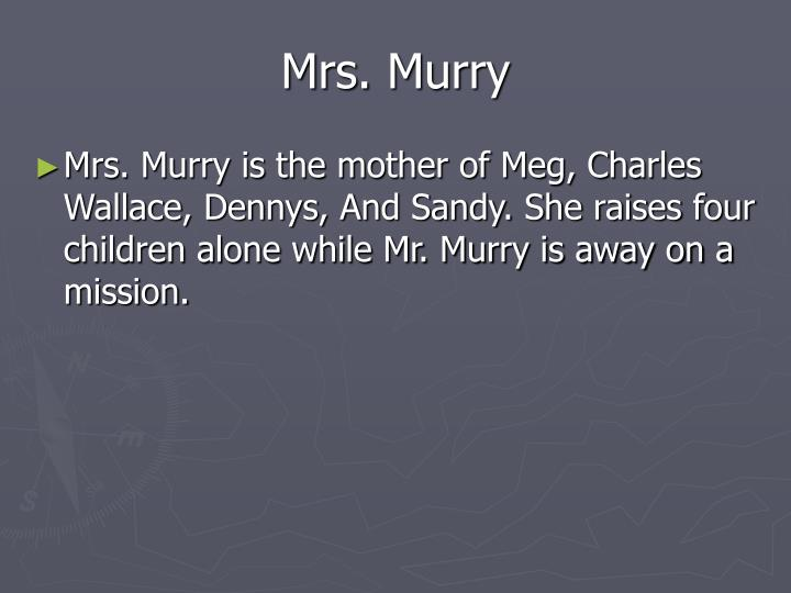 Mrs. Murry