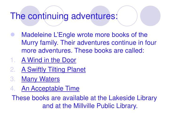 The continuing adventures: