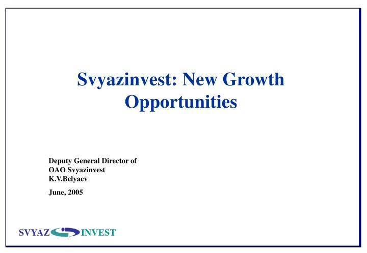 svyazinvest new growth opportunities