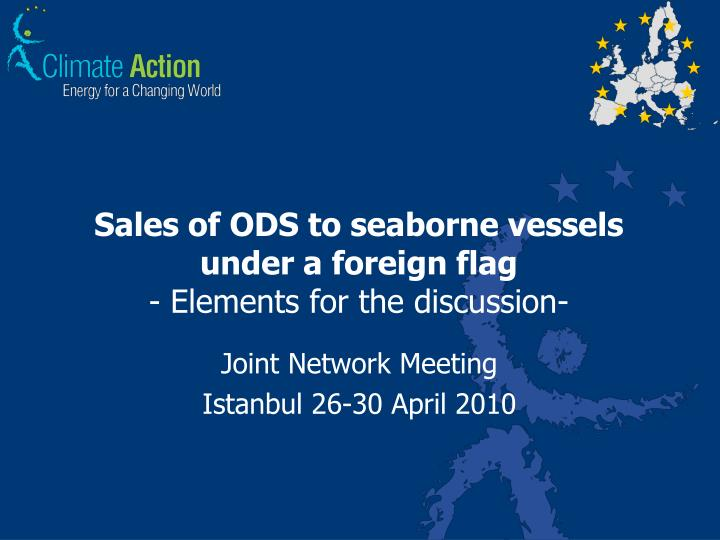 Sales of ods to seaborne vessels under a foreign flag elements for the discussion