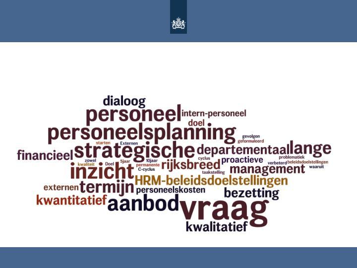 Doel van strategische personeelsplanning is om zowel rijksbreed als departementaal verbeterd inzicht...