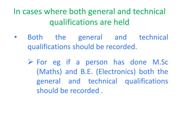 In cases where both general and technical qualifications are held