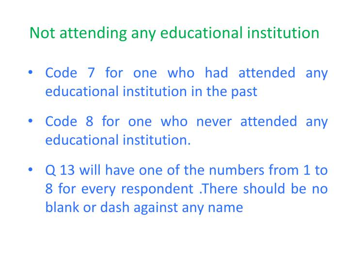 Not attending any educational institution