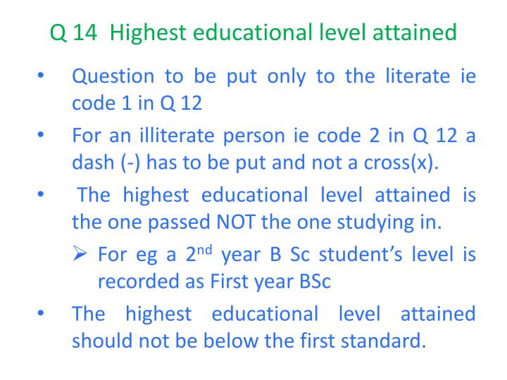 Q 14  Highest educational level attained