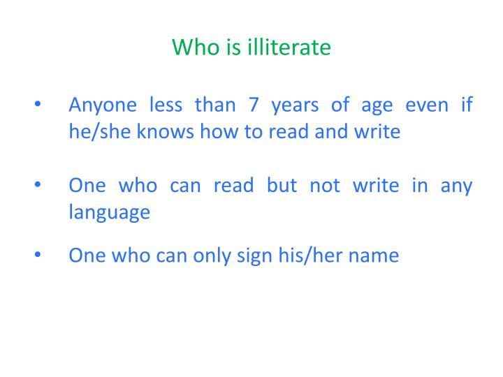 Who is illiterate