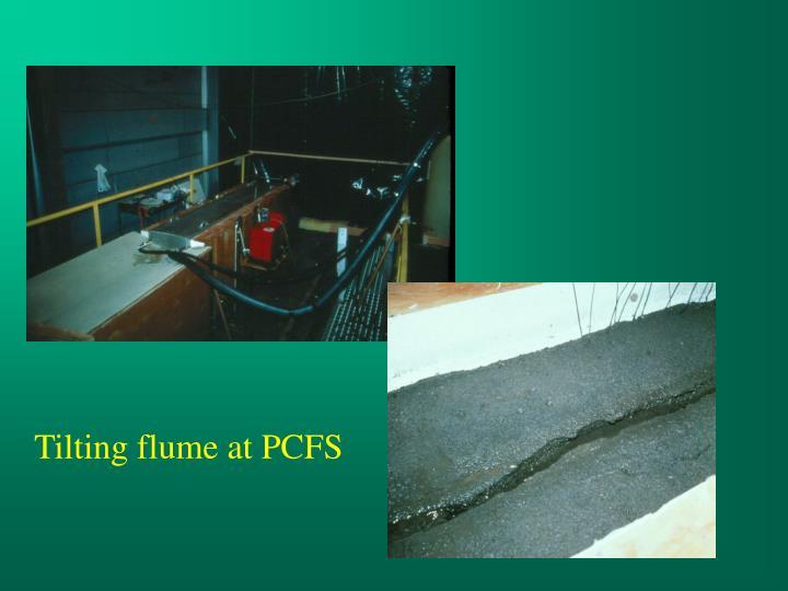 Tilting flume at PCFS