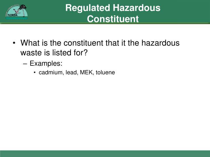 Regulated Hazardous Constituent
