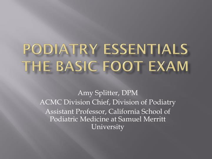 podiatry essentials the basic foot exam n.