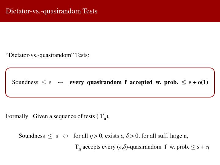 Dictator-vs.-quasirandom Tests
