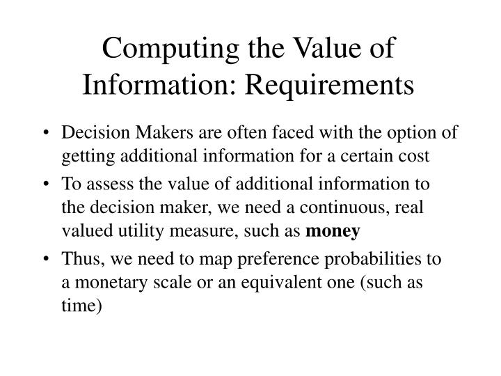 Computing the Value of Information: Requirements