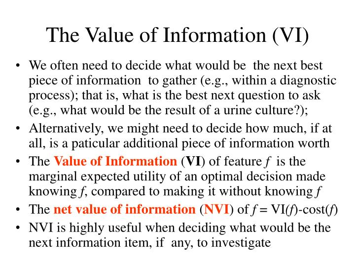 The Value of Information (VI)