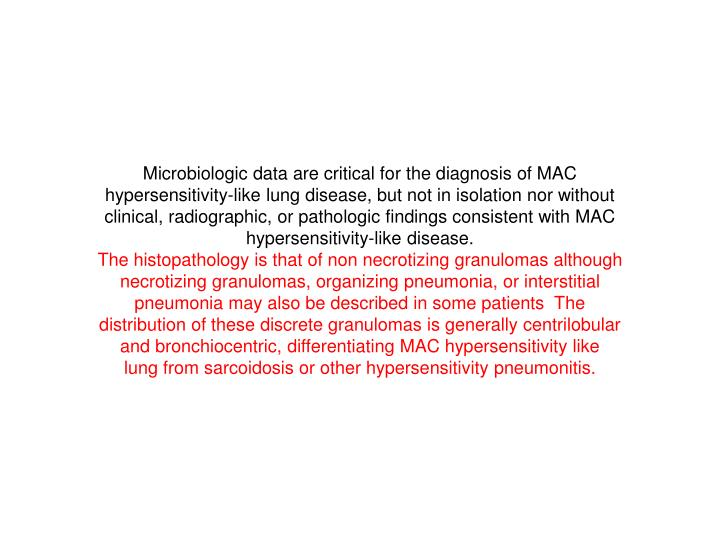 Microbiologic data are critical for the diagnosis of MAC