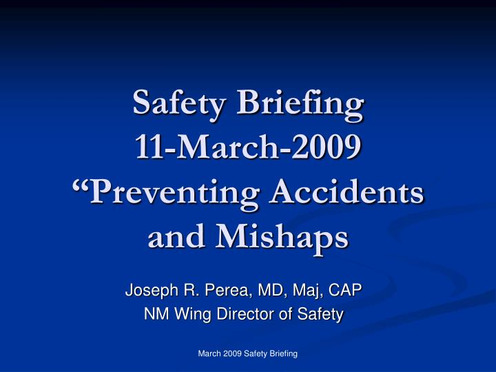 safety briefing 11 march 2009 preventing accidents and mishaps n.