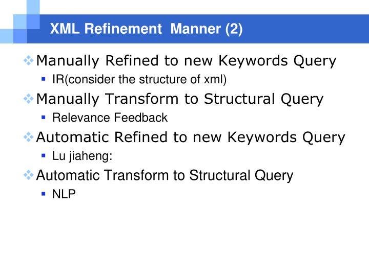 XML Refinement  Manner (2)