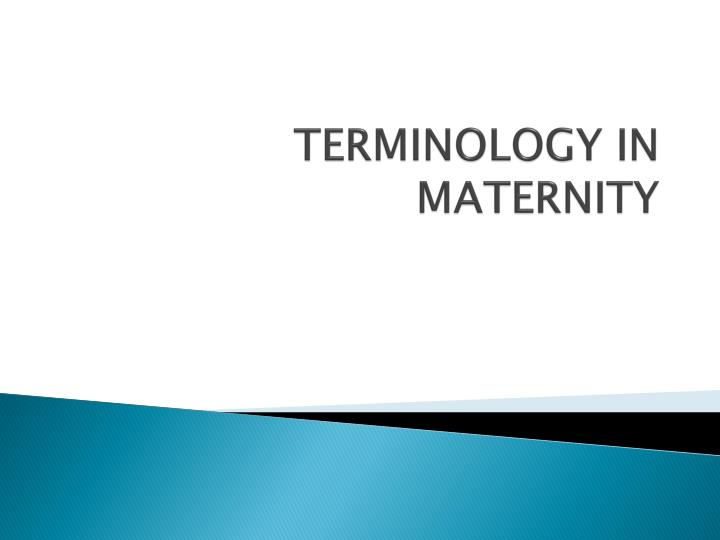 Terminology in maternity