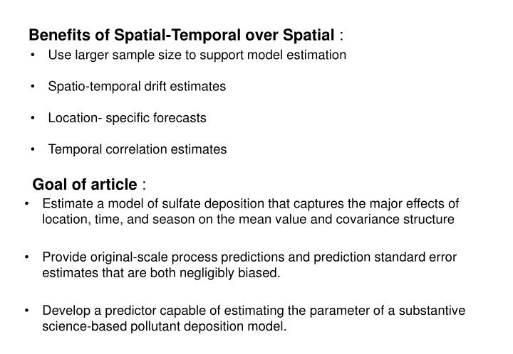 Benefits of spatial temporal over spatial