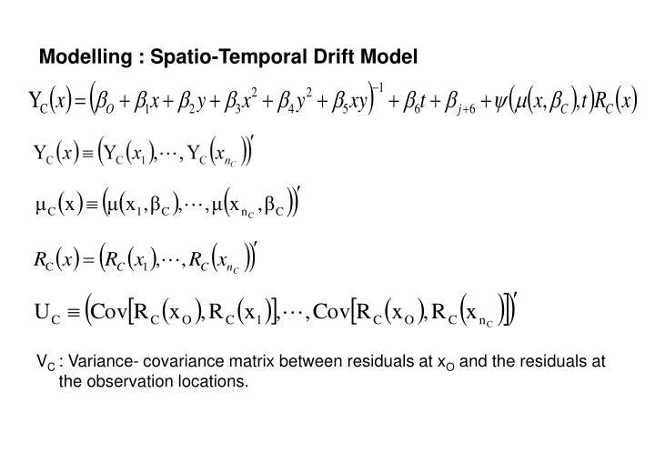 Modelling : Spatio-Temporal Drift Model