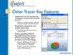 other tracer key features
