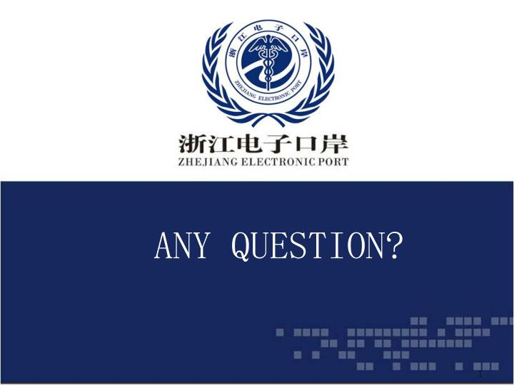 ANY QUESTION?