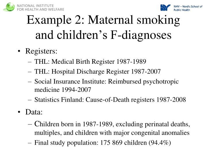 Example 2: Maternal smoking and children's F-diagnoses