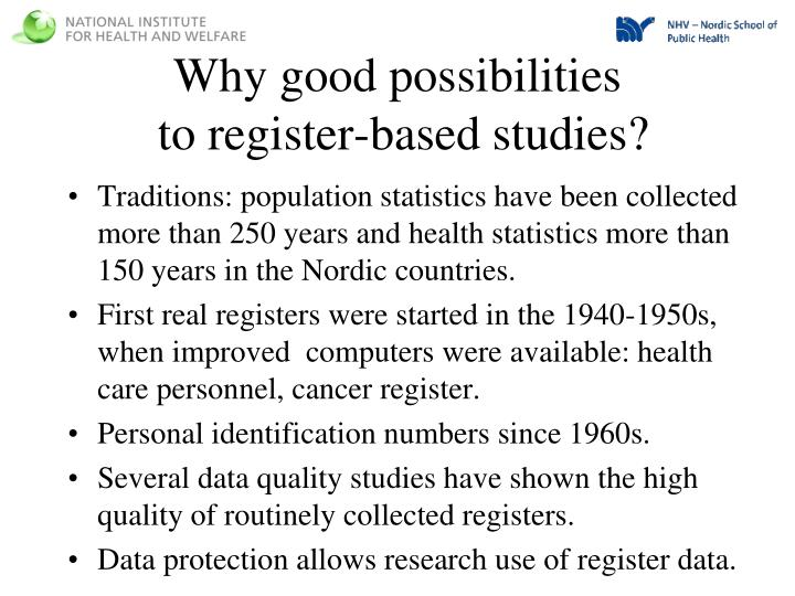Why good possibilities to register based studies