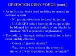operation deny force cont
