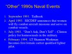 other 1990s naval events
