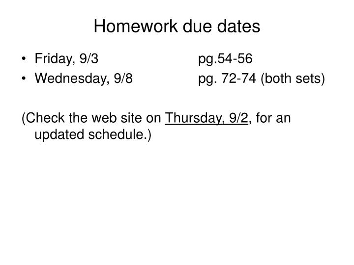 Homework due dates