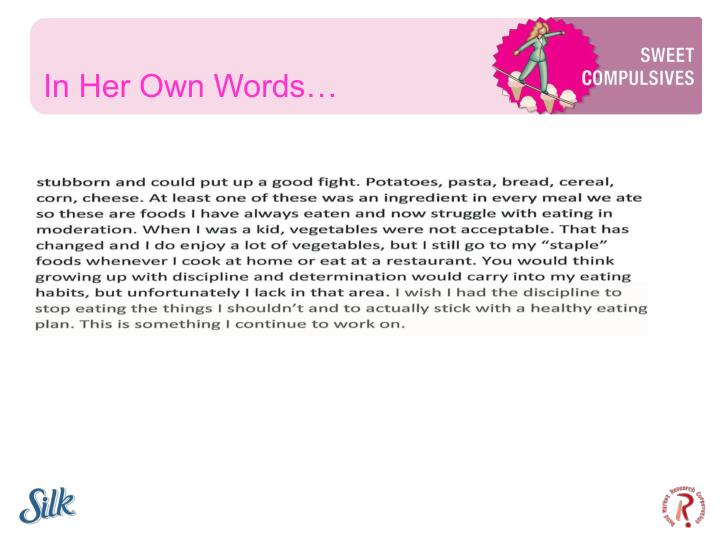 In Her Own Words…