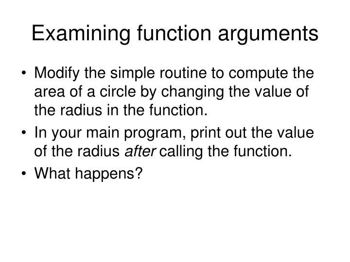 Examining function arguments