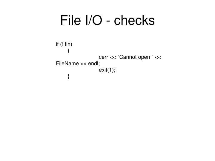 File I/O - checks