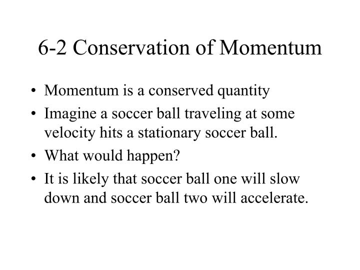 6-2 Conservation of Momentum