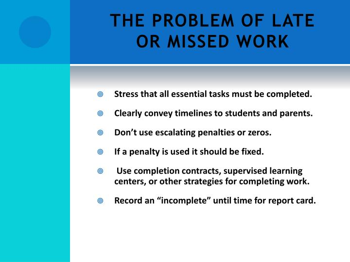 THE PROBLEM OF LATE OR MISSED WORK