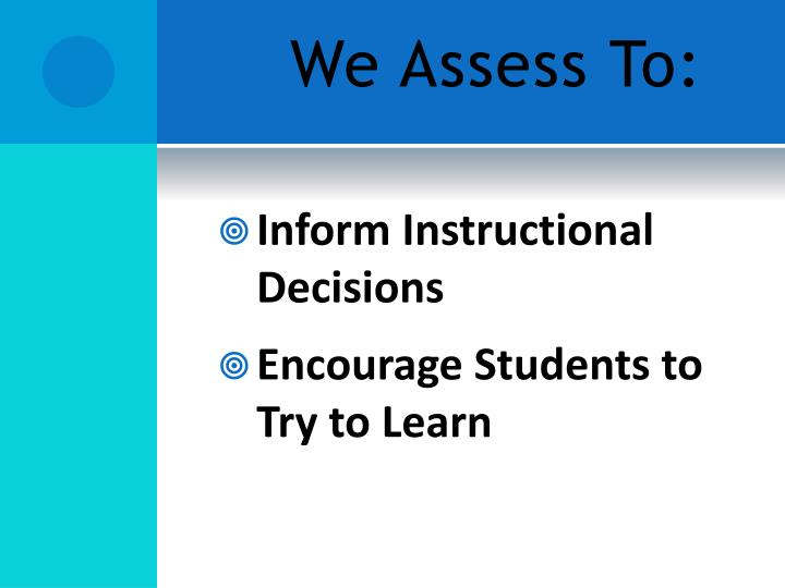 We Assess To: