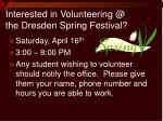 interested in volunteering @ the dresden spring festival