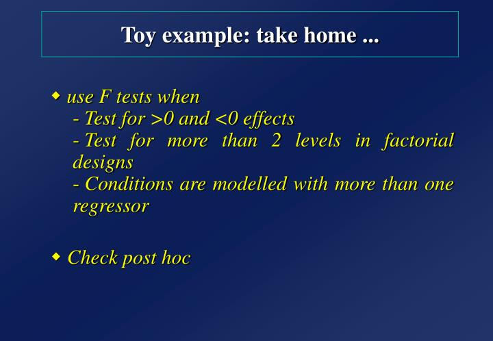 Toy example: take home ...