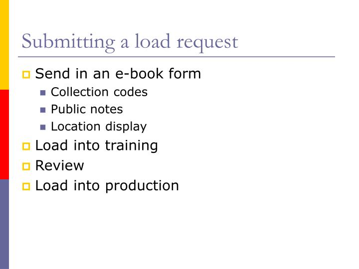 Submitting a load request