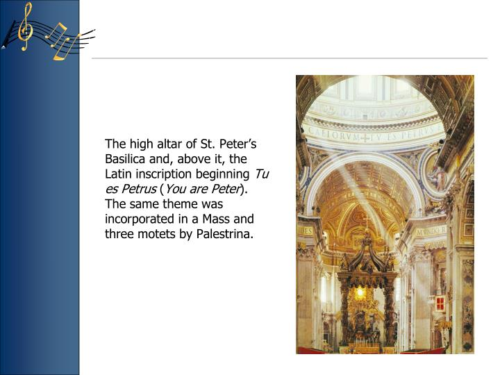 The high altar of St. Peter's Basilica and, above it, the Latin inscription beginning