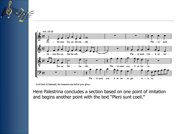 """Here Palestrina concludes a section based on one point of imitation and begins another point with the text """"Pleni sunt coeli."""""""