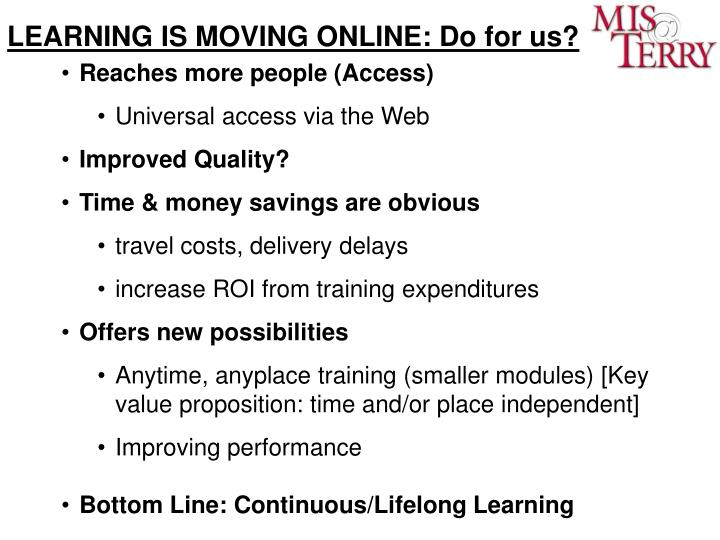 LEARNING IS MOVING ONLINE: Do for us?