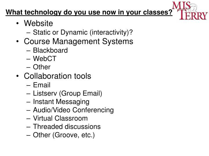 What technology do you use now in your classes?