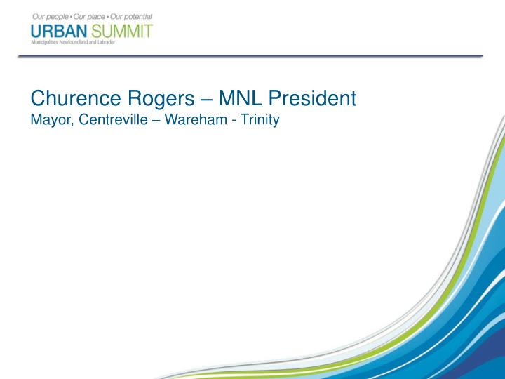 Churence Rogers – MNL President