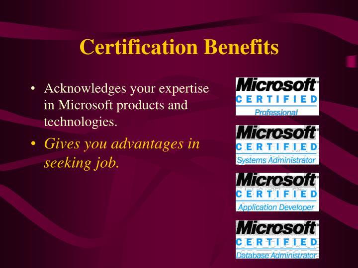 Certification Benefits