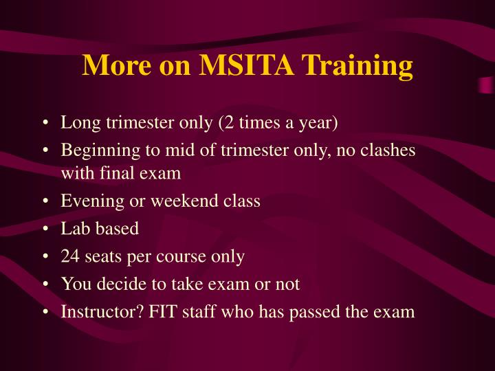 More on MSITA Training