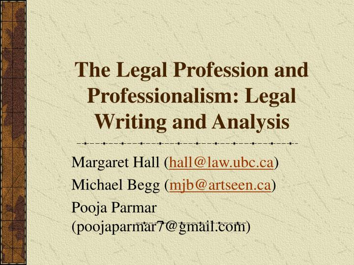 the legal profession and professionalism legal writing and analysis n.