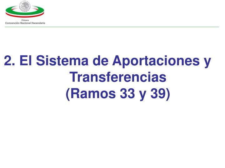 2. El Sistema de Aportaciones y Transferencias