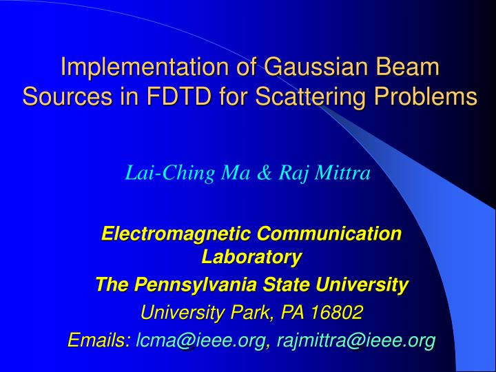 PPT - Implementation of Gaussian Beam Sources in FDTD for Scattering